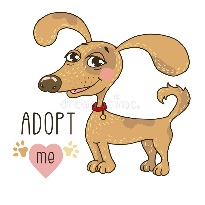 Cute dog , Adopt me. Cute dog with Adopt me text. Pet adoption. Don`t buy. Cartoon character on white background vector illustration