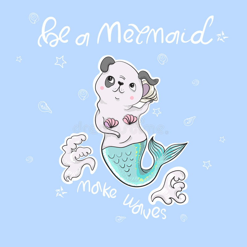 Cute dog, mermaid, shell with slogan. Vector baby patch for fashion apparels, t shirt, stickers, embroidery and printed tee design royalty free illustration