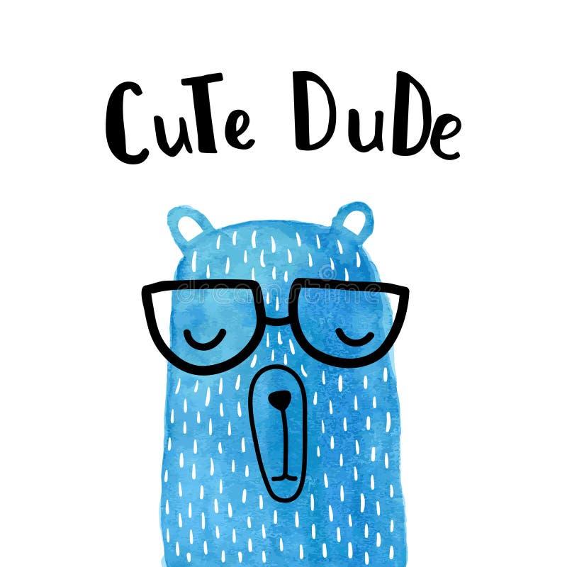 Cute dude. Vector greeting card, blue bear, hand lettering, cute dude text vector illustration