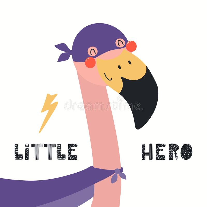 Cute flamingo superhero. Hand drawn vector illustration of a cute flamingo superhero, with lettering quote Little hero. Isolated objects on white background royalty free illustration