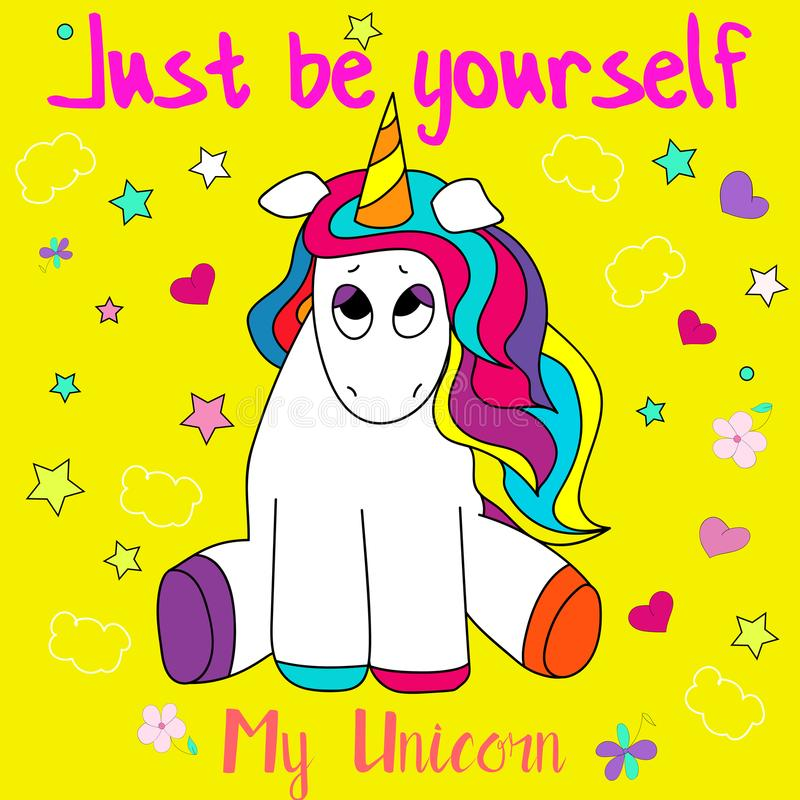Cute, funny and colorful hand drawn rainbow unicorn Just be yourself design vector royalty free illustration