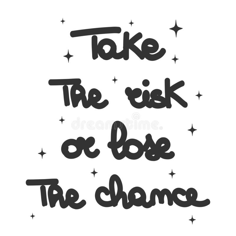 Cute hand drawn lettering motivational take the risk or lose the chance quote vector card vector illustration