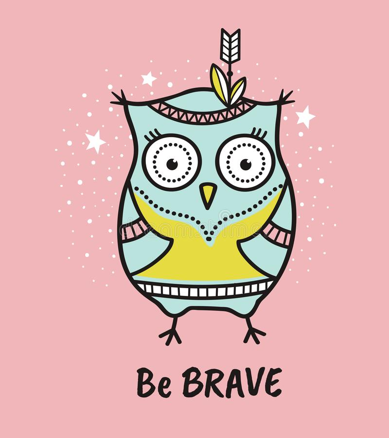 Cute hand drawn owl with quote. Be brave stock illustration
