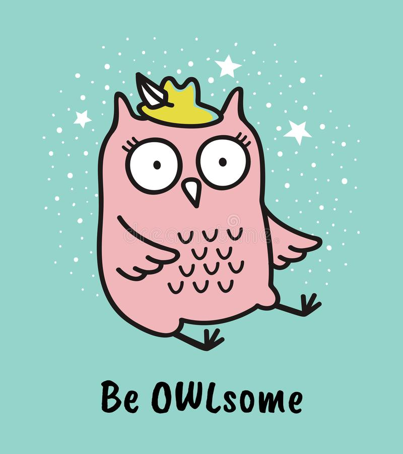 Cute hand drawn owl with quote. Be owlsome royalty free illustration