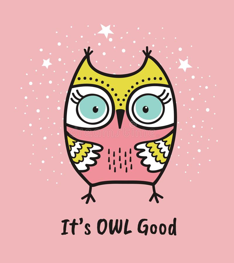 Cute hand drawn owl with quote. Its owl good stock illustration