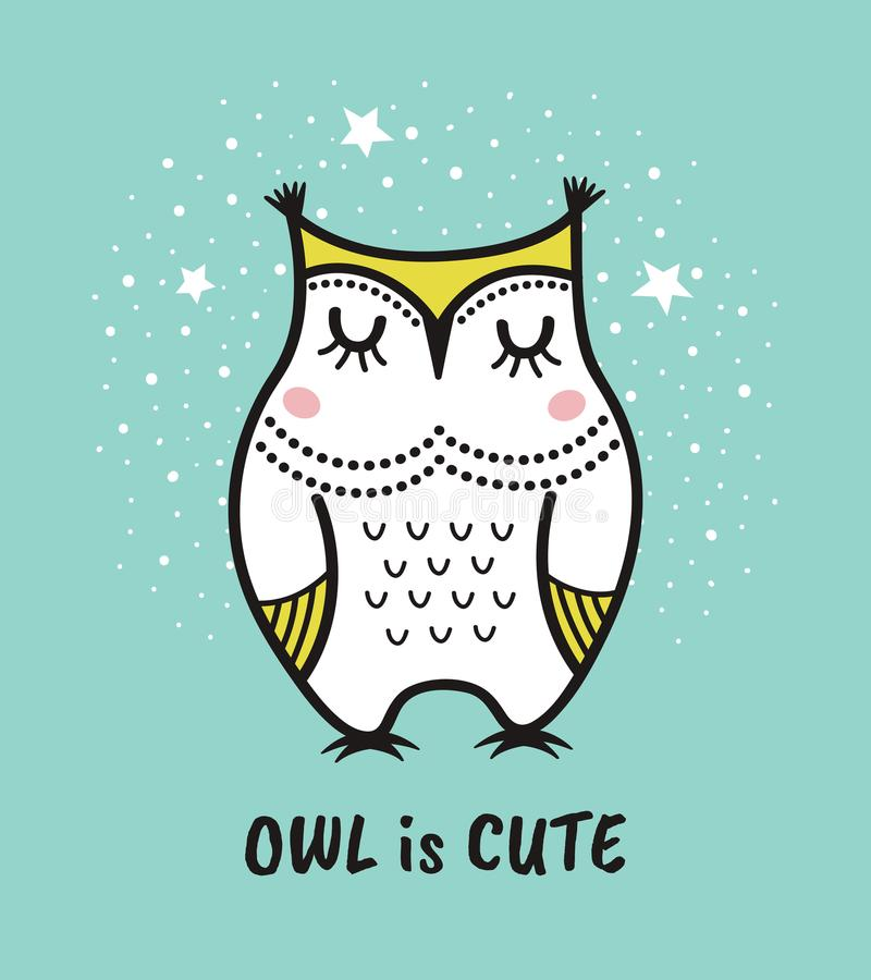 Cute hand drawn owl with quote. Owl is cute royalty free illustration