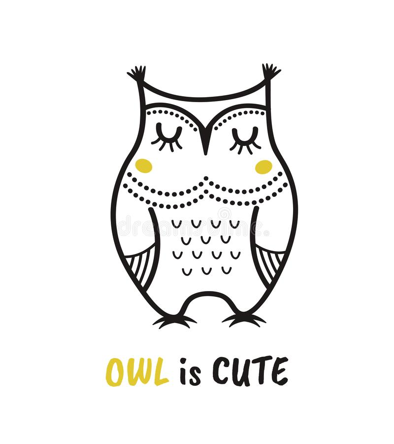 Cute hand drawn owl with quote. Owl is cute. Print vector illustration
