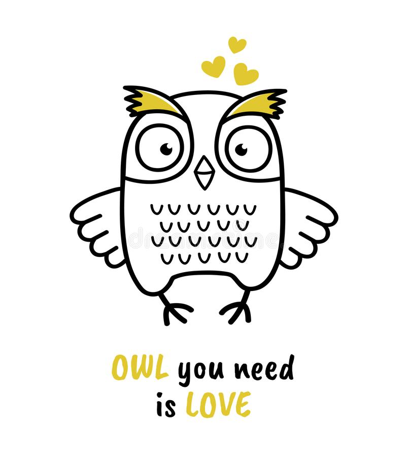 Cute hand drawn owl with quote. Owl you need is love royalty free illustration