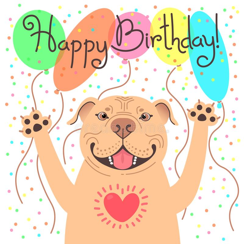 Cute happy birthday card with funny puppy Pit Bull. Loving American Staffordshire Pitbull Terrier dog and balloons stock image