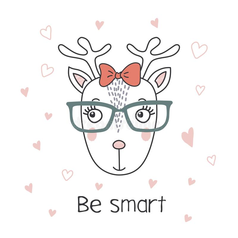 Cute reindeer wearing glasses. Hand drawn vector portrait of a cute funny cartoon reindeer girl in glasses, with ribbon, text Be smart. objects on white vector illustration