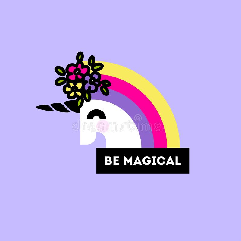 Cute unicorn head with flower arrangement and motivational quote be magical. Flat style poster or sticker stock illustration