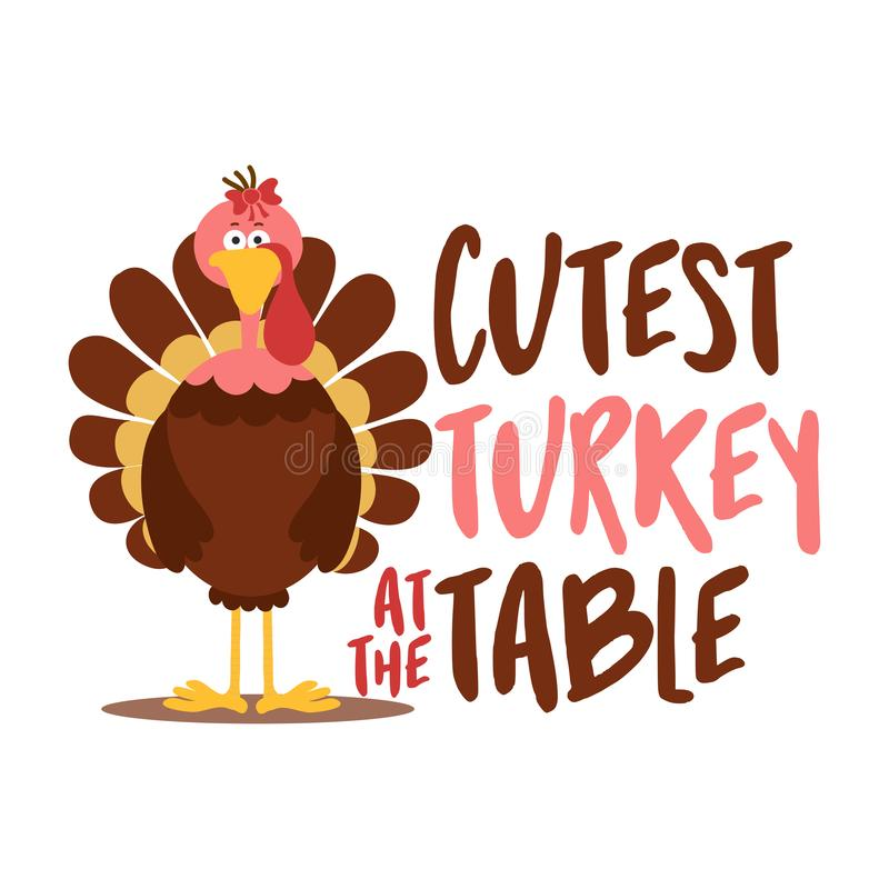 Cutest turkey at the table - Thanksgiving Day calligraphic poster. royalty free illustration