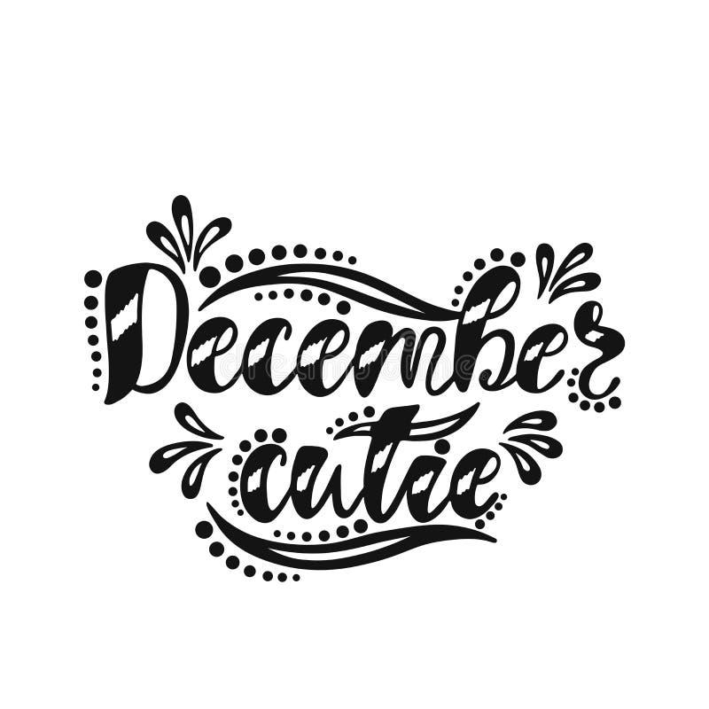 Cutie de dezembro Inscrição da escrita para o cartão, convite, cartão, cópia, cartaz Mensagem do feriado da tipografia ilustração do vetor