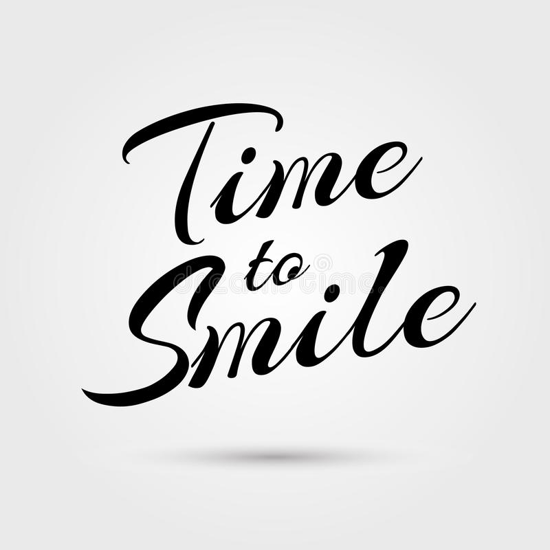 Czas uśmiechać się literowanie Szczęśliwa wyrażenie koszulki i papieru dekoracja Kaligrafii i typografii czas uśmiechać się liter royalty ilustracja