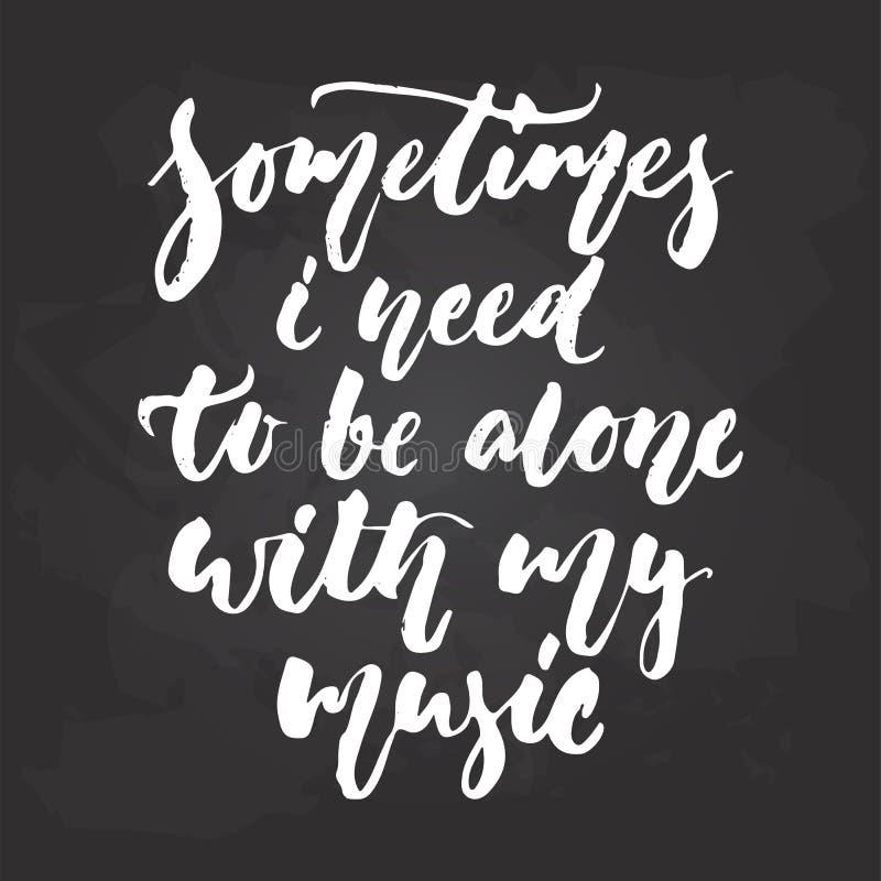 Czasem potrzebuję być samotny z mój muzyką - wręcza patroszonego Muzykalnego literowanie zwrot odizolowywającego na czarnym chalk royalty ilustracja