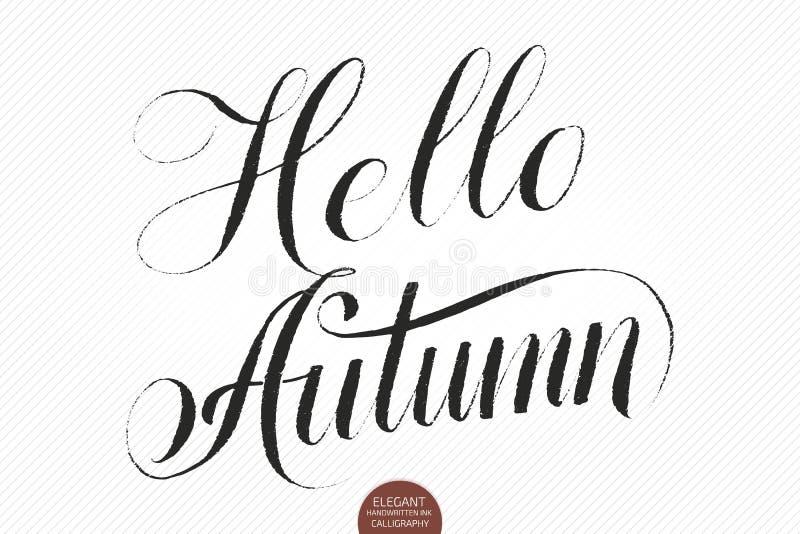 Cześć jesień Wektorowa ręka rysujący literowanie Elegancka nowożytna ręcznie pisany kaligrafia Spadku atramentu ilustracja typogr ilustracja wektor