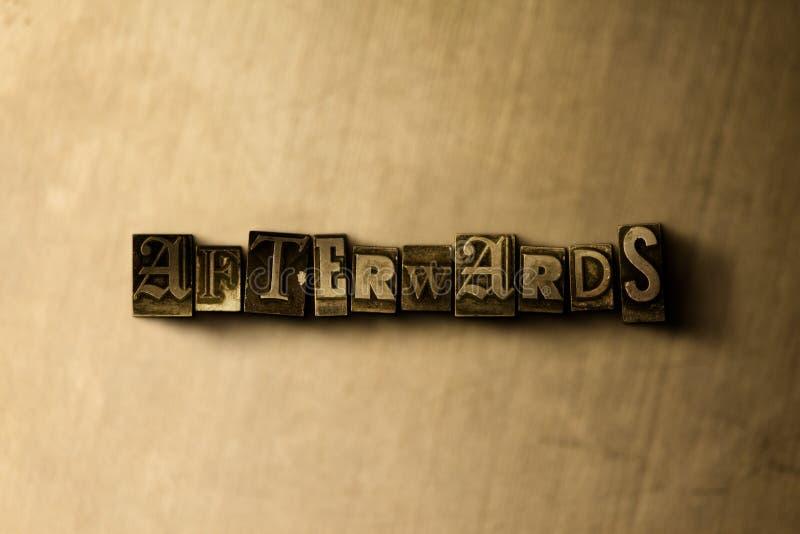 DÄREFTER - närbild av det typsatta ordet för grungy tappning på metallbakgrunden royaltyfri illustrationer