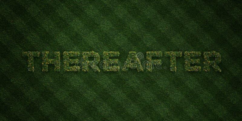 DÄREFTER - nya gräsbokstäver med blommor och maskrosor - 3D framförde fri materielbild för royalty stock illustrationer