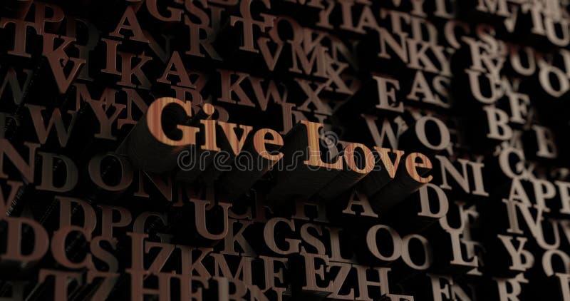 Dé el amor - letras rendidas 3D de madera/mensaje libre illustration