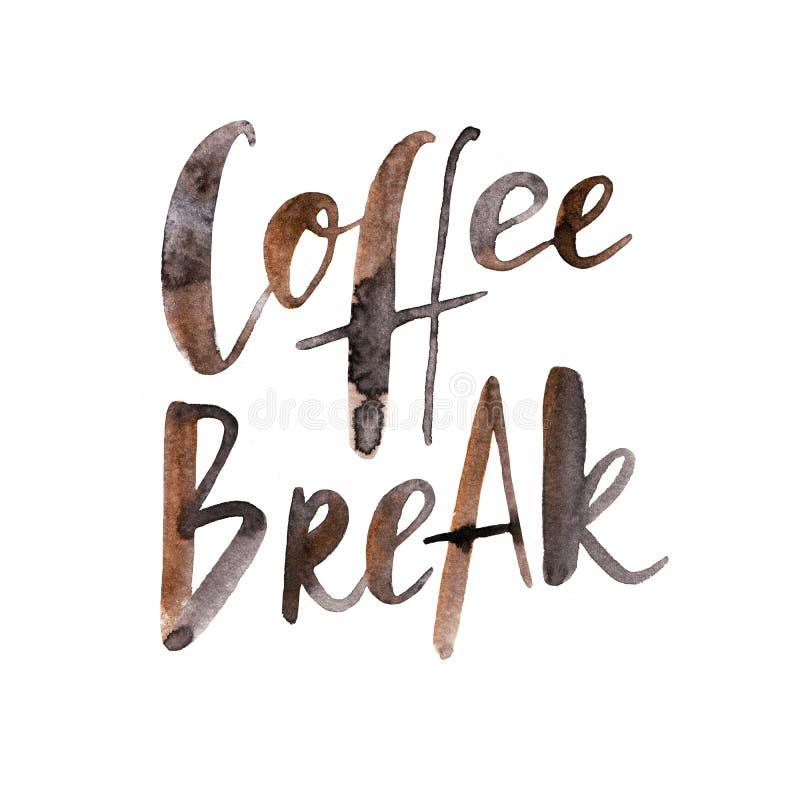 Dé la tarjeta de letras exhausta con el texto del marrón de la acuarela - ` del descanso para tomar café del ` stock de ilustración