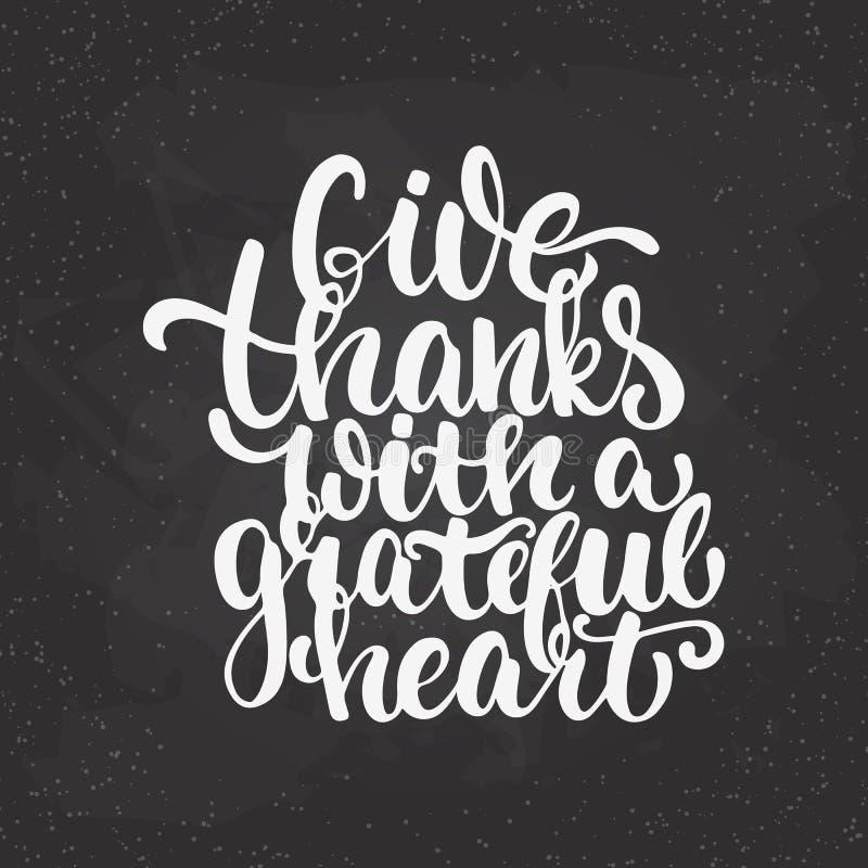 Dé las gracias con un corazón agradecido - frase de la caligrafía de las letras de día de la acción de gracias Tarjeta de felicit libre illustration