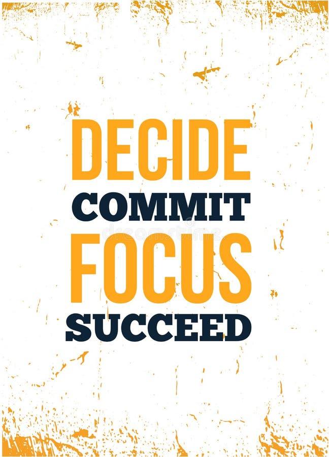 Décidez, commettez, focalisez, réussissez la citation inspirée, conception d'affiche d'art de mur Concept d'affaires de succès illustration libre de droits