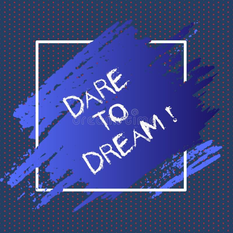 Défi d'apparence de signe des textes à rêver La photo conceptuelle n'ont pas peur de ont de grands objectifs de buts d'ambitions illustration stock