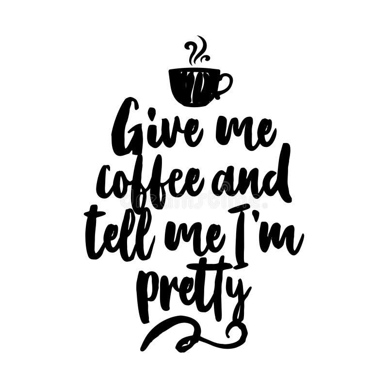 Déme el café y dígame que estoy bastante ilustración del vector