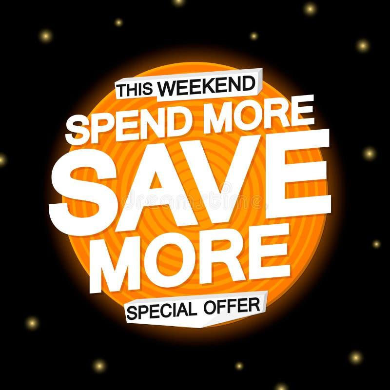 Dépensez davantage et économisez davantage, calibre de conception d'affiche de vente, offre spéciale, illustration de vecteur illustration libre de droits