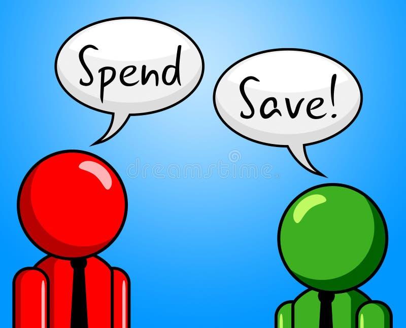 Dépensez les économies indique acheter des finances et s'est enregistré illustration libre de droits
