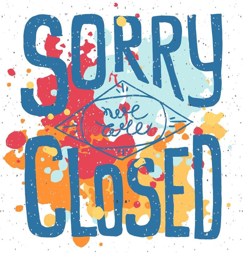 Désolé nous sommes fermés - position tirée par la main d'enseigne de typographie illustration libre de droits