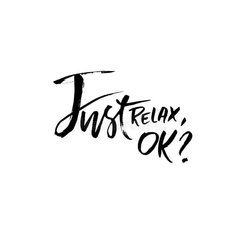 Détendez juste correct Tiré par la main séchez le lettrage de brosse Illustration d'encre Expression moderne de calligraphie Illu illustration de vecteur