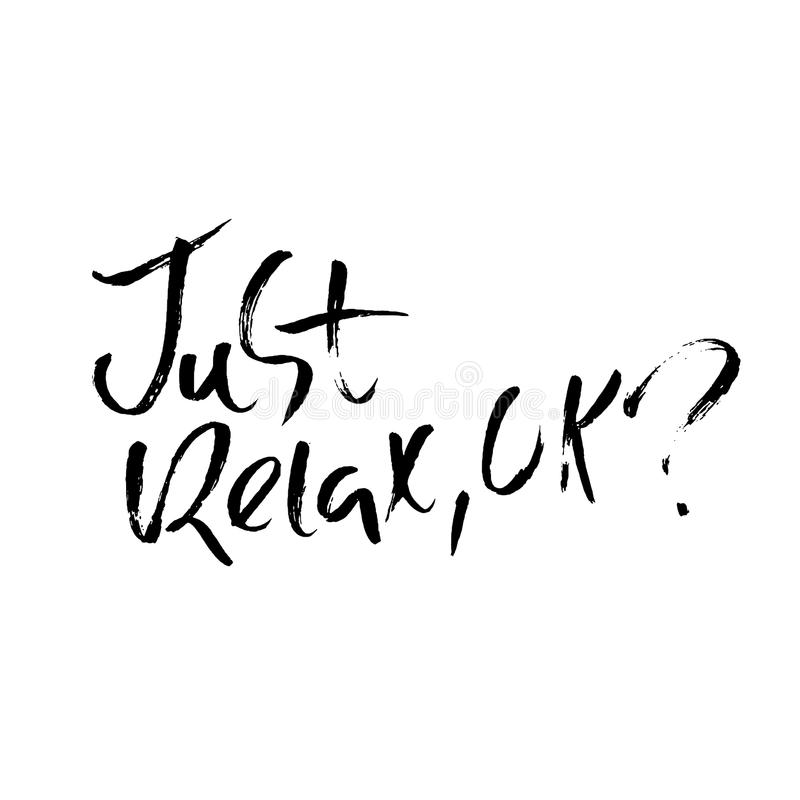 Détendez juste correct Tiré par la main séchez le lettrage de brosse Illustration d'encre Expression moderne de calligraphie Illu illustration stock