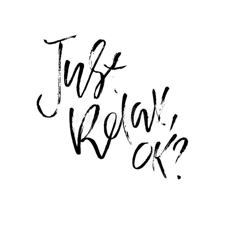 Détendez juste correct Tiré par la main séchez le lettrage de brosse Illustration d'encre Expression moderne de calligraphie Illu illustration libre de droits