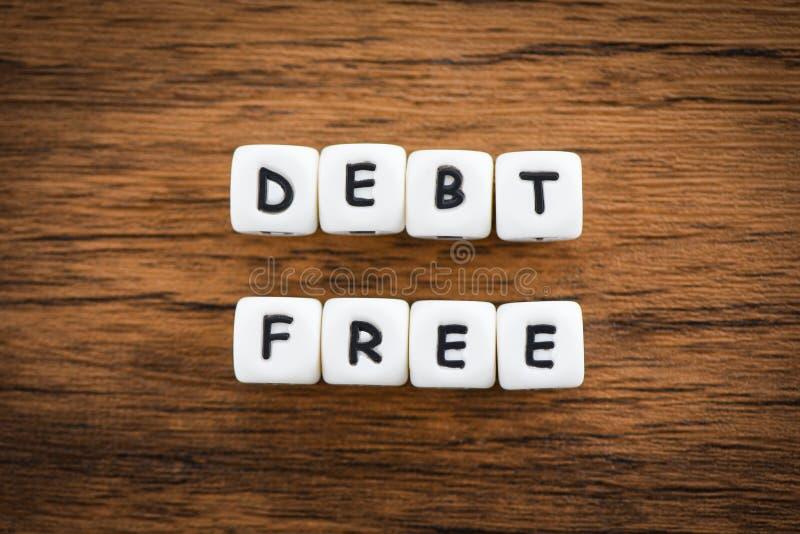 Dług bezpłatny - Biznesowy pojęcie dla kredytowego pieniądze pieniężnej wolności od pożyczkowego hipotecznego interesu problemów  zdjęcie royalty free