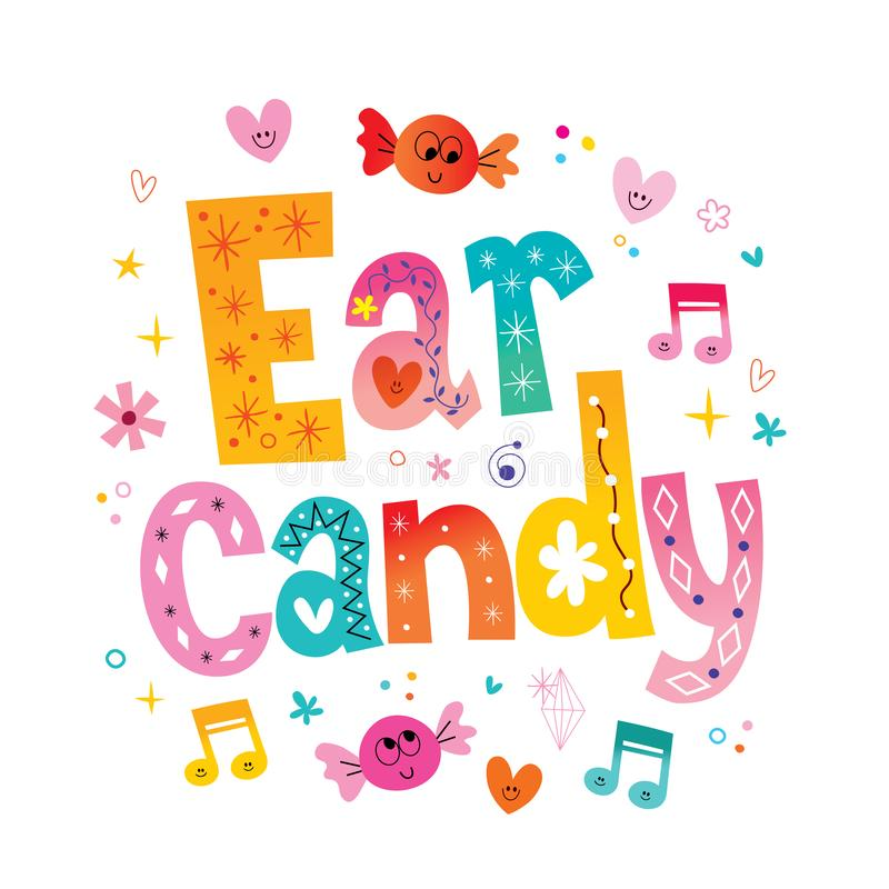 Ear candy. Slang for pleasant, melodic pop music vector illustration