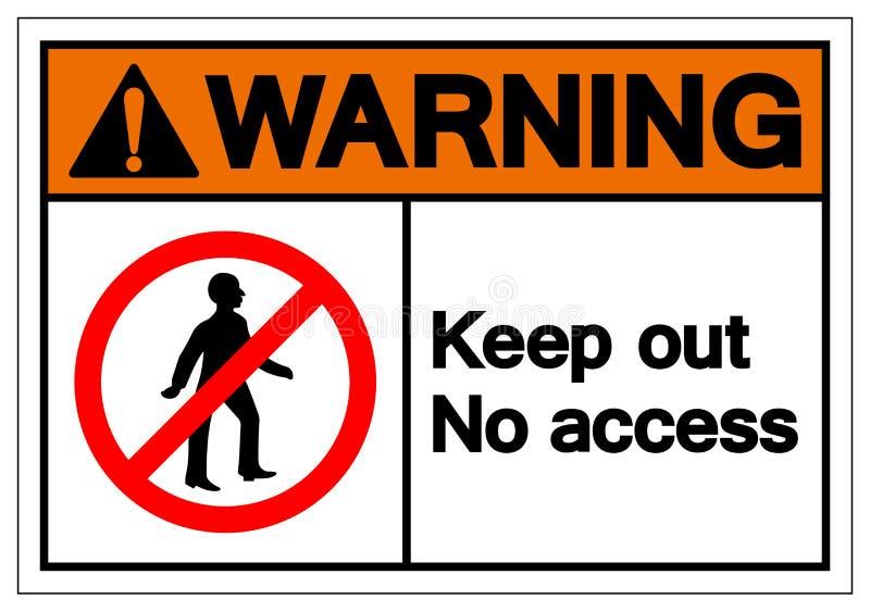 D'avertissement n'empêchez d'entrer aucun signe de symbole d'Access, l'illustration de vecteur, isolat sur le label blanc de fond illustration libre de droits
