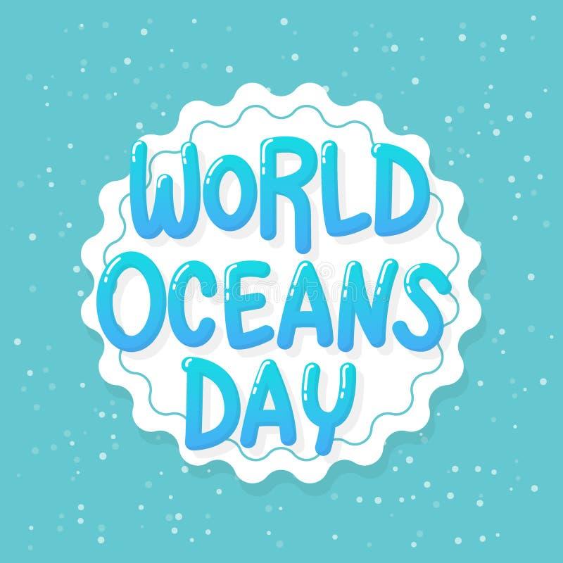D?a de los oc?anos del mundo 8 de junio, la celebración dedicó para ayudar a proteger, y conserva los océanos del mundo, agua, ec ilustración del vector
