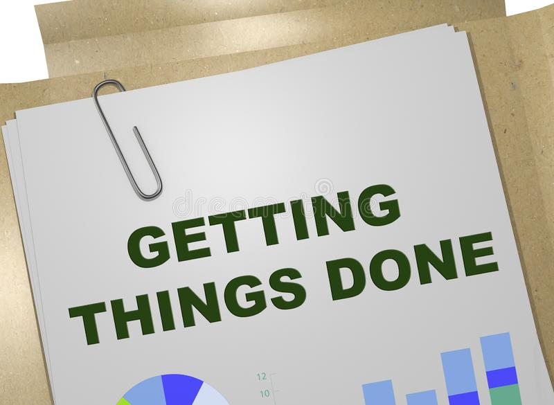 GETTING THINGS DONE concept. 3D illustration of GETTING THINGS DONE title on business document royalty free illustration