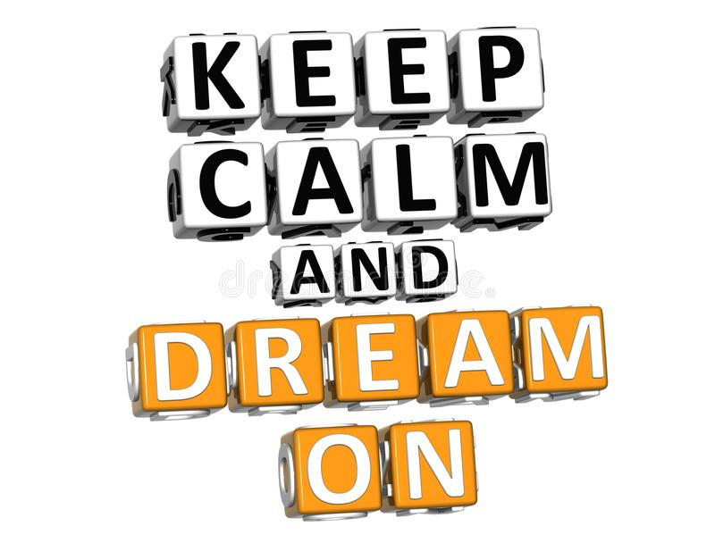 3D Keep Calm And Dream On Button Click Here Block Text royalty free illustration