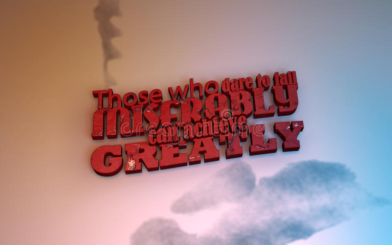 3D Motivational poster. Those who dare to fail miserably can achieve greatly. 3D Motivational poster royalty free illustration