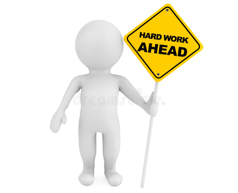 3d person with Hard Work Ahead traffic sign stock illustration