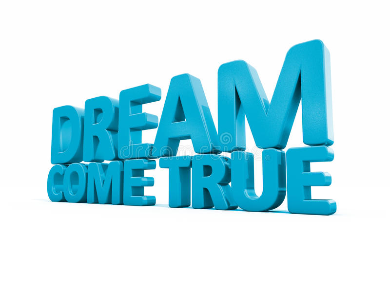 Download 3d phrase dream come true stock illustration. Illustration of originality - 39150236