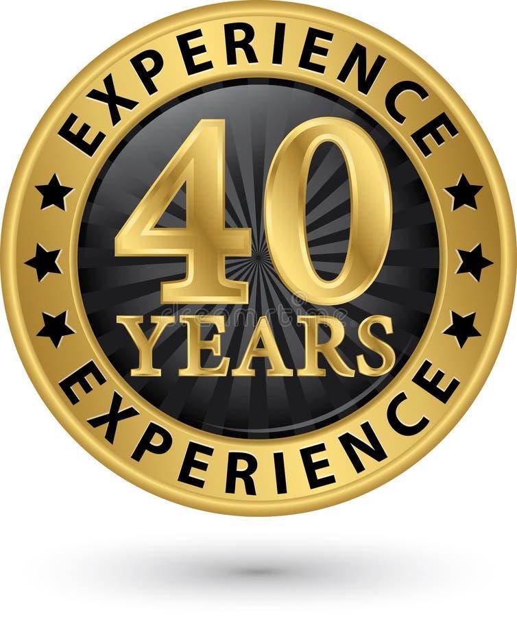 40 da experiência anos de etiqueta do ouro, vetor ilustração do vetor