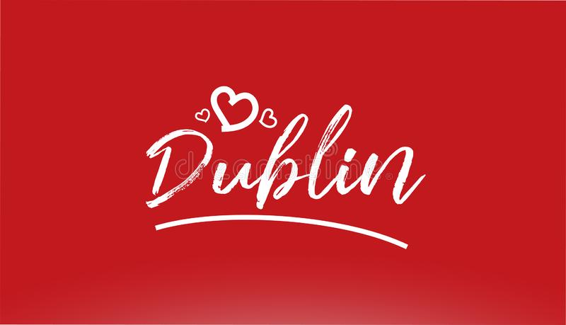 da mão branca da cidade de Dublin texto escrito com logotipo do coração no fundo vermelho ilustração royalty free