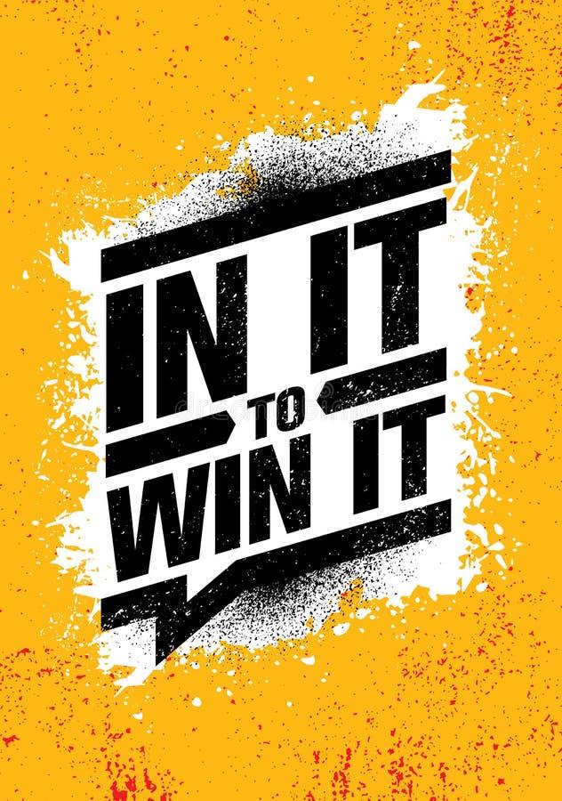 Daarin om het te winnen Het inspireren Creatief de Affichemalplaatje van het Motivatiecitaat Vector het Ontwerpconcept van de Typ stock illustratie