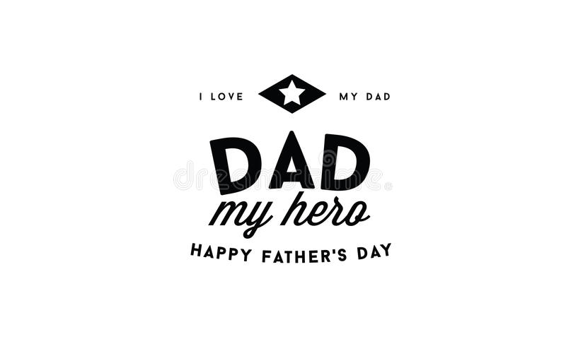 Hero Quotes Classy Dad My Hero Quotes Stock Vectorillustration Of Love  82903550
