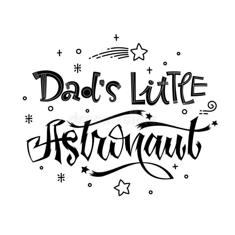 Dad`s Little Astronaut quote. Baby shower hand drawn lettering logo phrase stock illustration