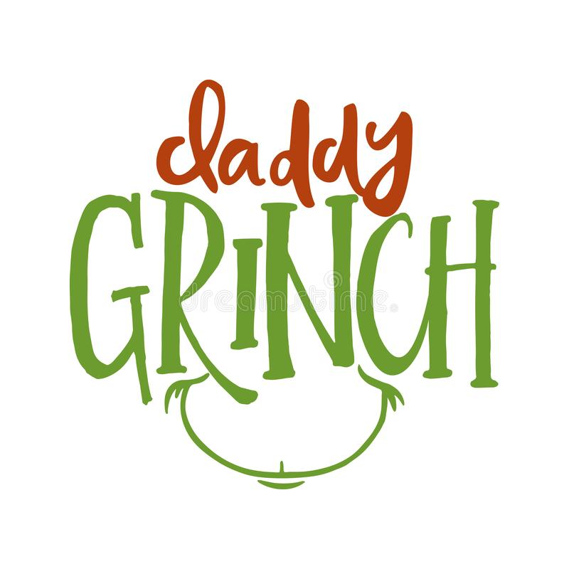 Free Daddy Grinch - Calligraphy Phrase For Christmas. Stock Image - 134124901