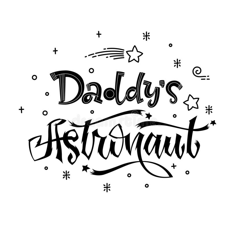 Daddy`s  Astronaut quote. Baby shower hand drawn lettering logo phrase stock illustration